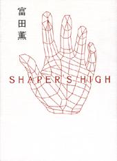 SHAPER'S HIGH